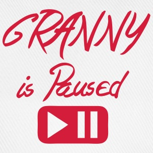 Granny is paused button quote Tops - Baseball Cap