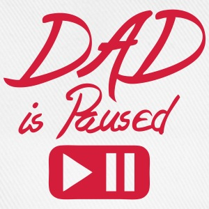 dad is paused Zitat Taste T-Shirts - Baseballkappe