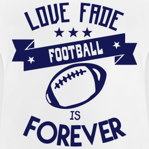 football love fade quote forever Shirts - Baby T-Shirt