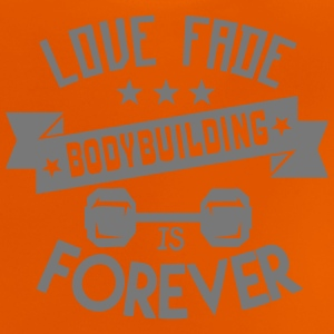 bodybuilding love fade forever Hantel Zitat T-Shirts - Baby T-Shirt