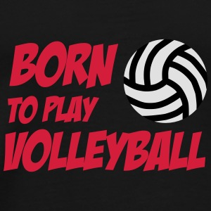 Born to play Volleyball Babymössa - Maglietta Premium da uomo
