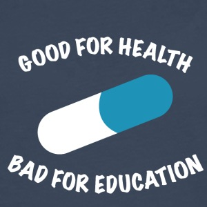 Good for health bad for education - Männer Premium Langarmshirt