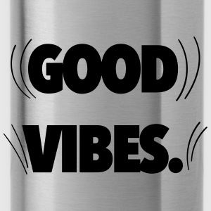Good Vibes Pullover & Hoodies - Trinkflasche