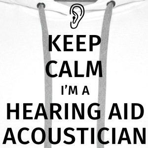 Keep Calm I'm an hearing acoustician T-shirts - Premiumluvtröja herr