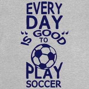 Play soccer quote humor every day   Magliette - Maglietta per neonato