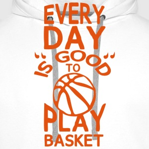 play basketball Humor Zitat every day T-Shirts - Männer Premium Hoodie