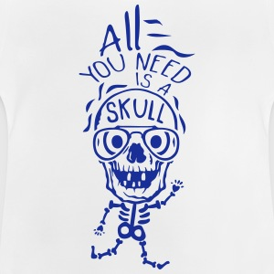 all you need skull quote halloween Magliette - Maglietta per neonato