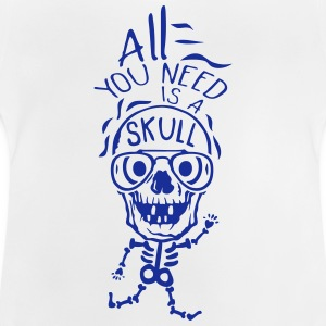 all you need Halloween-Schädel Zitat T-Shirts - Baby T-Shirt