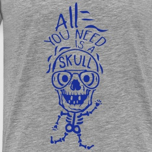 all you need skull quote halloween Tops - Men's Premium T-Shirt