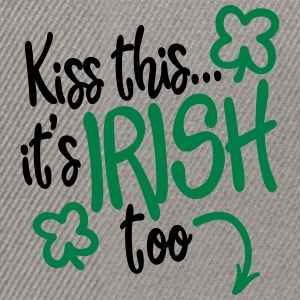 Kiss this... it's Irish too T-shirts - Snapback cap