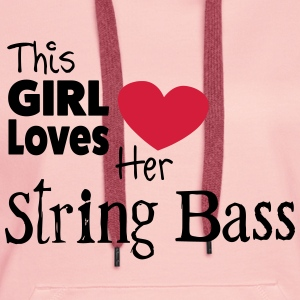 This Girl Loves String Bass T-skjorter - Premium hettegenser for kvinner
