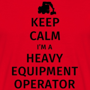 Keep Calm I'm a Heavy Equipment Operator Bouteilles et Tasses - T-shirt Homme