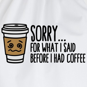 Sorry for what I said before I had coffee T-skjorter - Gymbag