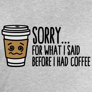 Sorry for what I said before I had coffee T-shirts - Herresweatshirt fra Stanley og Stella
