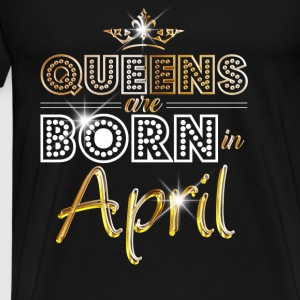 April - Queen - Birthday - 2 Felpe - Maglietta Premium da uomo