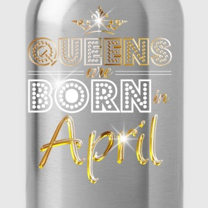 April - Queen - Birthday - 2 T-shirts - Drinkfles