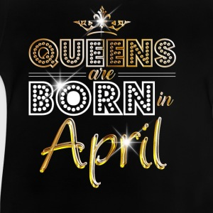 April - Queen - Birthday - 2 T-shirts - Baby T-shirt