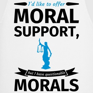 I'd like to offer moral support but I have questio T-shirts - Keukenschort
