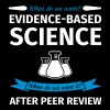 What Do We Want? Evidence-Based Science! When do w T-Shirts - Women's Premium T-Shirt