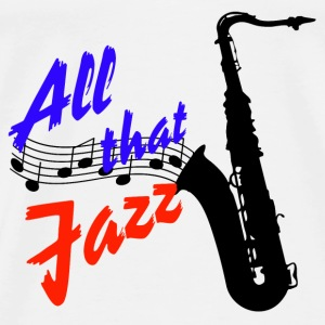 All that Jazz / Saxofon Sportbekleidung - Männer Premium T-Shirt