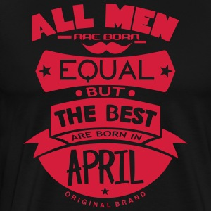 april men equal best born month logo Grembiuli - Maglietta Premium da uomo