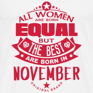 november women equal best born month Tops - Men's Premium T-Shirt