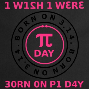 I Wish I Were Born On Pi Day - Sign 2C - Kochschürze