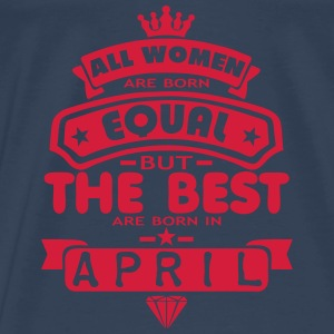 april women equal best born month logo Top - Maglietta Premium da uomo