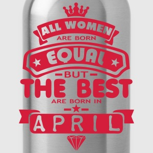april women equal best born month logo T-Shirts - Water Bottle