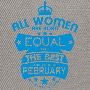 february women equal best born month T-Shirts - Snapback Cap