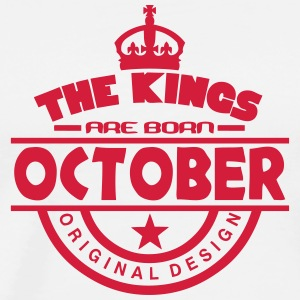 october kings born birth month crown Hoodies & Sweatshirts - Men's Premium T-Shirt