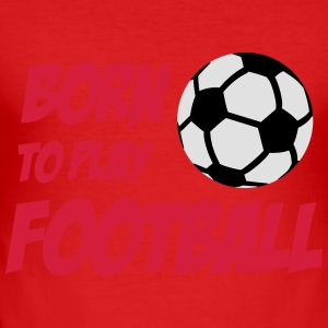 Born to play Football Babybody - Maglietta aderente da uomo