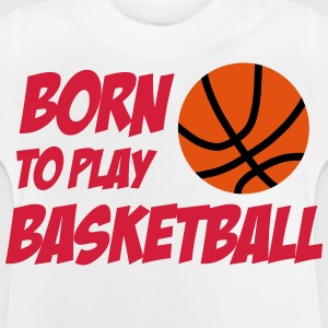 Born to play Basketball T-shirts - Baby T-shirt