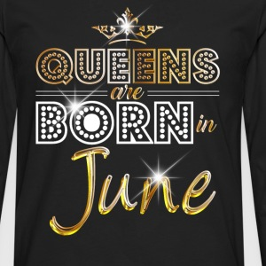 June - Queen - Birthday - 2 T-Shirts - Men's Premium Longsleeve Shirt