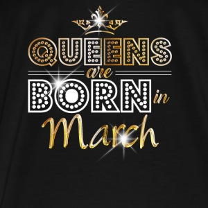 March - Queen - Birthday - 2 Bags & Backpacks - Men's Premium T-Shirt