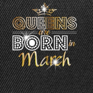March - Queen - Birthday - 2 T-Shirts - Snapback Cap