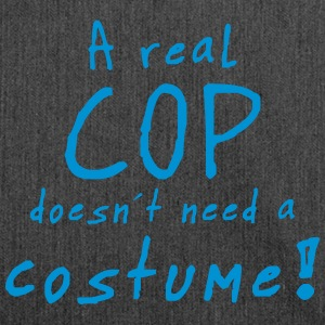 a real cop doesn´t need a costume T-Shirts - Schultertasche aus Recycling-Material
