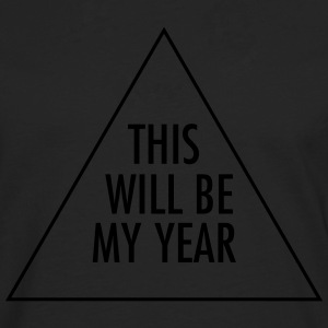 This Will Be My Year Tee shirts - T-shirt manches longues Premium Homme