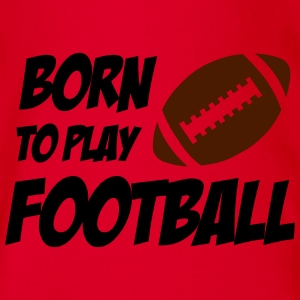 Born To Play Football Tröjor - Body orgánico de maga corta para bebé