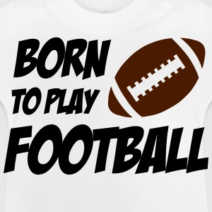 Born To Play Football T-shirts - Baby T-shirt