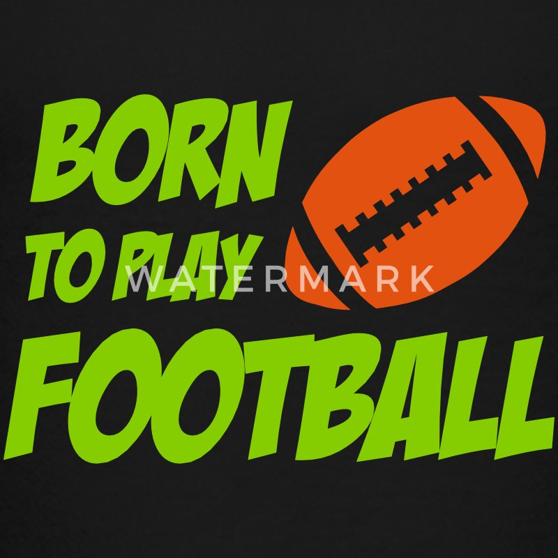 Born To Play Football T-shirts - T-shirt Premium Ado