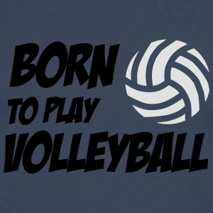 Born to play Volleyball T-shirts - Mannen Premium shirt met lange mouwen
