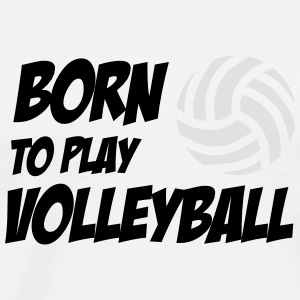 Born to play Volleyball Långärmade T-shirts - T-shirt Premium Homme
