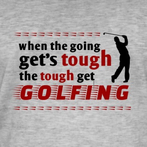 the tough get golfing - Männer Vintage T-Shirt