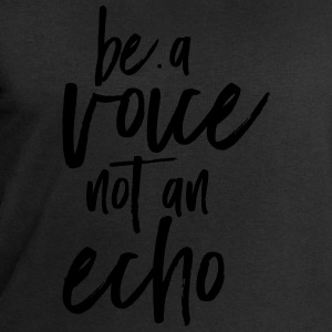 Be A Voice Not An Echo Tee shirts - Sweat-shirt Homme Stanley & Stella