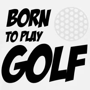 Born To Play Golf Långärmade T-shirts - Herre premium T-shirt