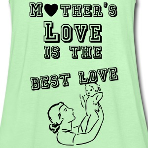 Mother's love is the best love  T-Shirts - Women's Tank Top by Bella