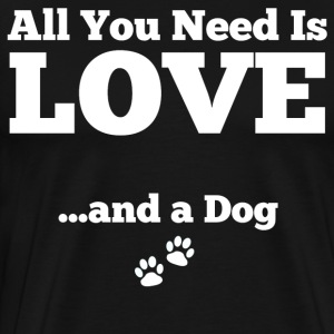 All u need is love+a dog Pullover & Hoodies - Männer Premium T-Shirt