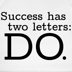 Success has 2 Letters: DO T-shirts - Basebollkeps