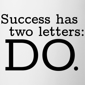 Success has 2 Letters: DO T-shirts - Mugg
